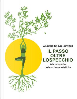 Il passo oltre lo specchio by Giuseppina De Lorenzo