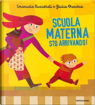 Scuola materna sto arrivando! by Emanuela Bussolati
