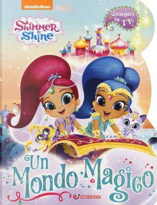Un mondo magico. Shimmer & Shine by Elena Riva