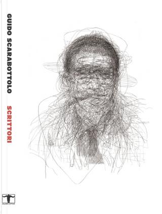 Scrittori. Catalogo delle edizioni dei ritratti di scrittori by Guido Scarabottolo