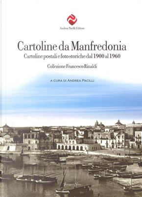 Cartoline da Manfredonia. Cartoline postali e foto storiche dal 1900 al 1960. Collezione Francesco Rinaldi