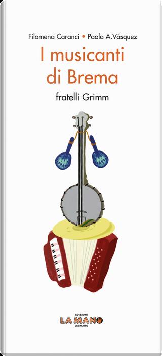 I musicanti di Brema by Jacob Grimm, Wilhelm Grimm