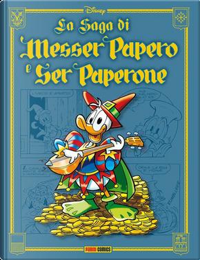 La saga di Messer Papero e di Ser Paperone by Guido Martina