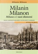 Milanin Milanon. Milano e i suoi dintorni. Prose cadenzate milanesi e altri scritti lombardi by Emilio De Marchi