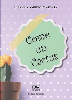 Come un cactus by Eliana Zambito Marsala