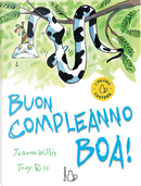 Buon compleanno boa! by Jeanne Willis