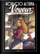 Voyeur. Ediz. deluxe. Vol. 2 by Horacio Altuna