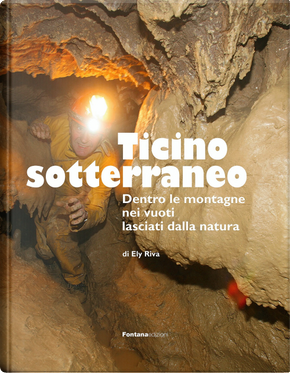 Ticino sotterraneo by Ely Riva