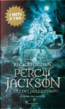 Il mare dei mostri. Percy Jackson e gli dei dell'Olimpo. Vol. 2 by Rick Riordan