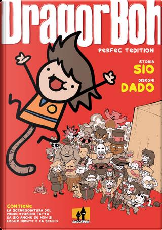 Dragor Boh. Perfect edition by Davide Dado Caporali, Sio