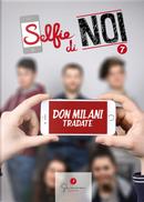 Selfie di noi. Vol. 7: I.S.I.S.S. Don Lorenzo Milani Tradate Varese