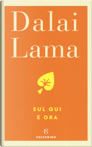 Sul qui e ora by Gyatso Tenzin (Dalai Lama)