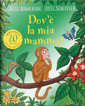Dov'è la mia mamma? 20 anni by Julia Donaldson