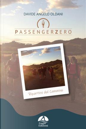 PassengerZero. Ripartire dal Cammino by Davide Angelo Oldani