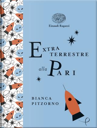 Extraterrestre alla pari by Bianca Pitzorno