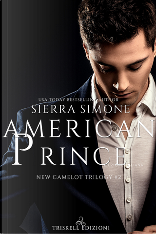 American Prince. New Camelot trilogy. Vol. 2 by Sierra Simone