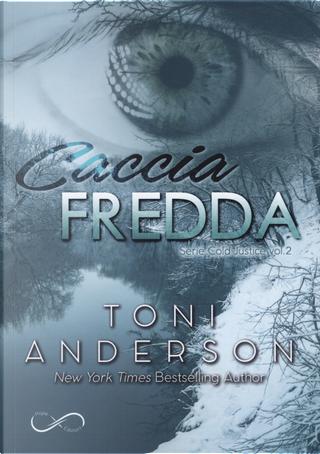 Caccia fredda. Cold justice. Vol. 2 by Toni Anderson