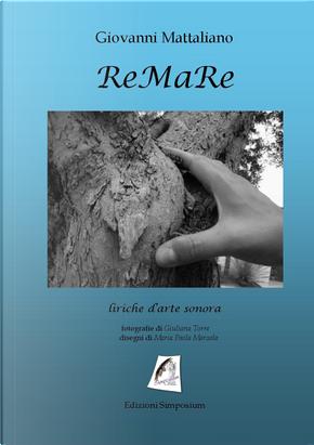 ReMaRe. Liriche d'arte sonora by Giovanni Mattaliano