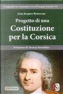 Progetto di una Costituizone per la Corsica by Jean-Jacques Rousseau