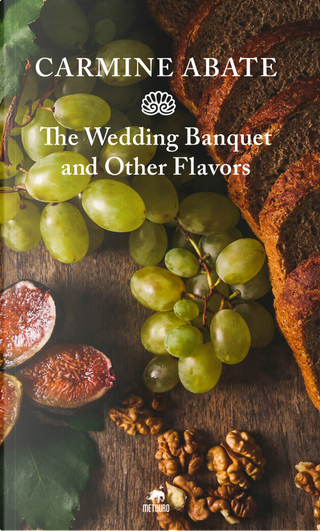 The wedding banquet and other flavors by Carmine Abate