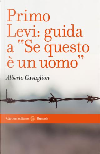 Primo Levi: guida a «Se questo è un uomo» by Alberto Cavaglion