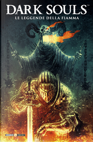 Dark Souls. Vol. 3: Le leggende della fiamma by Atom Morwill, Cassandra Khaw, Dan Watters, George Mann, Tauriq Moosa