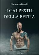 I calpestii della bestia by Gianmarco Dosselli