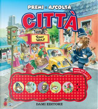 Città. Premi e ascolta by Casalis Anna
