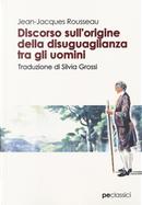 Discorso sull'origine della disuguaglianza tra gli uomini by Jean-Jacques Rousseau