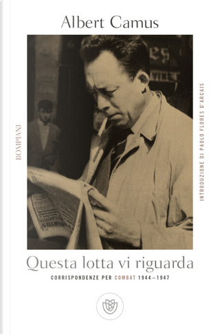 Questa lotta vi riguarda. Corrispondenze per Combat 1944-1947 by Albert Camus