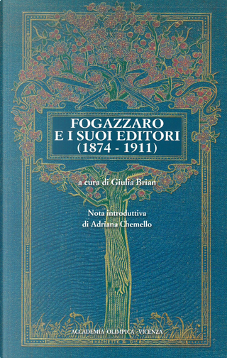 Fogazzaro e i suoi editori (1874-1911) by Antonio Fogazzaro