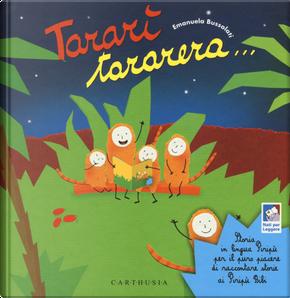 Tararì tararera... Storia in lingua Piripù per il puro piacere di raccontare storie ai Piripù Bibi by Emanuela Bussolati