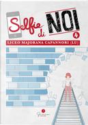 Selfie di noi. Vol. 4: Liceo Ettore Majorana Capannori Lucca