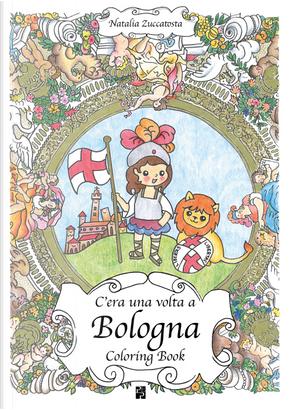C'era una volta a Bologna. Coloring book by Natalia Zuccatosta