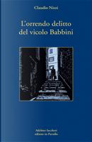 L'orrendo delitto del vicolo Babbini by Claudio Nizzi