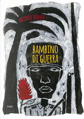 Bambino di guerra by Antonio Ferrara