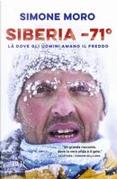 Siberia -71°. Là dove gli uomini amano il freddo by Simone Moro