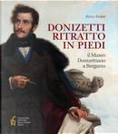 Donizetti ritratto in piedi. Il museo donizettiano a Bergamo by Paolo Fabbri