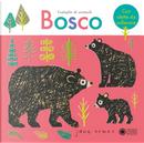Bosco. Famiglie di animali by Jane Ormes