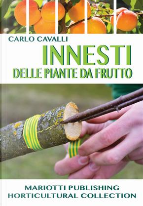 Innesti delle piante da frutto by Carlo Cavalli