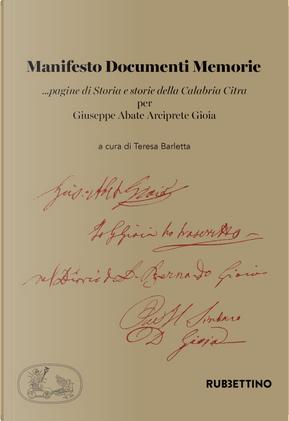 Manifesto documenti memorie ...pagine di Storia e storie della Calabria Citra per Giuseppe Abate Arciprete Gioia by Teresa Barletta