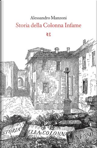 Storia della colonna infame by Alessandro Manzoni