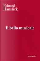 Il bello musicale by Eduard Hanslick