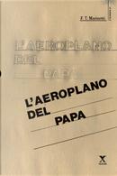 L'aeroplano del papa by Filippo Tommaso Marinetti