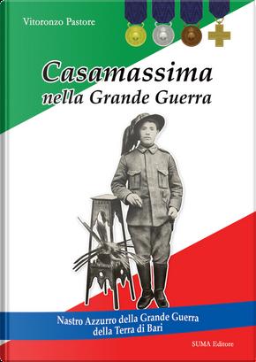 Casamassima nella Grande Guerra. Nastro Azzurro della Grande Guerra della Terra di Bari by Vitoronzo Pastore