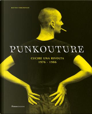 Punkouture. Cucire una rivolta (1976-1986)