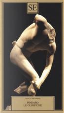 Le Olimpiche. Testo greco a fronte by Píndaro