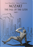 Mozart. The fall of the gods. Part 1 by Anna Trombetta, Luca Bianchini