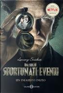 Un infausto inizio. Una serie di sfortunati eventi. Vol. 1 by Lemony Snicket