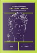 Rimbaud la canaglia by Benjamin Fondane